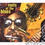 Vanguard: roots of the blues cd musicale di Artisti Vari