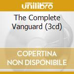 THE COMPLETE VANGUARD (3CD) cd musicale di SIEGEL SCHWALL