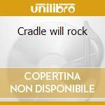 Cradle will rock cd musicale di Ost