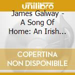A SONG FROM HOME: AN IRISH... cd musicale di James Galway