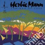 Herbie Mann - Caminho De Casa cd musicale di Herbie Mann