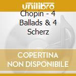 4 ballades, 4 scherzi cd musicale di Fryderyk Chopin