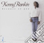 Because of you cd musicale di Rankin Kenny