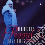 Peggy Lee - Moment Like This cd musicale di Peggy Lee