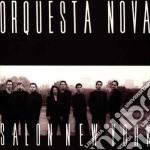 Orquesta Nova - Salon New York cd musicale di Nova Orquesta