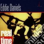 Eddie Daniels - Real Time cd musicale di Daniels Eddie