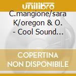 Cool sound modern voices - cd musicale di C.mangione/sara k/oregon & o.