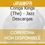 JAZZ DESCARGAS cd musicale di CONGA KINGS