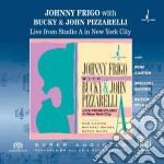LIVE FROM STUDIO A IN N.Y.CITY cd musicale di FRIGO JOHN/B.&J.PIZZARELLI