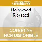 HOLLYWOOD RIO/SACD cd musicale di CARAM ANA