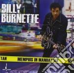 Billy Burnette - Memphis In Manhattan cd musicale di BILLY BURNETTE