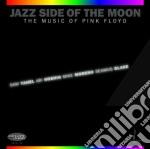 JAZZ SIDE OF THE MOON cd musicale di ARTISTI VARI