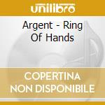 RING OF HANDS cd musicale di ARGENT