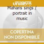 Maharis sings / portrait in music cd musicale di George Maharis