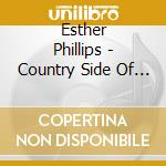 Country side of/ set me free cd musicale di Esther Phillips