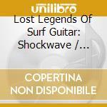 Lost legends of surf guitar cd musicale di Artisti Vari