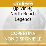 (LP VINILE) NORTH BEACH LEGENDS lp vinile di THE BEAU BRUMMELS (L