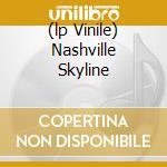 (LP VINILE) NASHVILLE SKYLINE lp vinile di DYLAN BOB