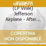 (LP VINILE) AFTER BATHING AT BAXTER'S lp vinile di JEFFERSON AIRPLANE