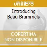 INTRODUCING BEAU BRUMMELS cd musicale di THE BEAU BRUMMELS