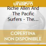 Richie Allen And The Pacific Surfers - The Rising Surf cd musicale di Richie Allen