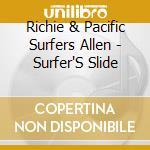 Surfer's slide cd musicale di Richie Allen