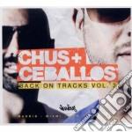 Back on tracks vol.2 cd musicale di Chus & ceballos