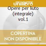 Opere per liuto (integrale) vol.1 cd musicale di John Dowland