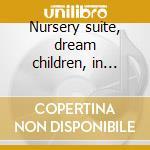 Nursery suite, dream children, in moonli cd musicale di Edward Elgar