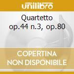 Quartetto op.44 n.3, op.80 cd musicale di Felix Mendelssohn