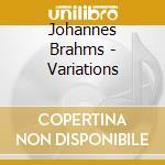 Brahms Johannes - Variations cd musicale di Johannes Brahms