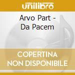"""Arvo Part - Da Pacem cd musicale di Arvo PÃ""""rt"""