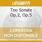 TRIO SONATE OP.2, OP.5                    cd musicale di HANDEL GEORG FRIEDRI