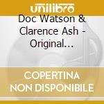Doc Watson & Clarence Ash - Original Folkways cd musicale di Watson doc/ashley clarence
