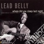 Belly Lead - Where Did You Sleep Last Night? cd musicale di Lead Belly