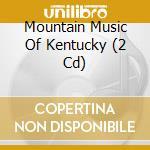 Mountain music kentucky cd musicale di Artisti Vari