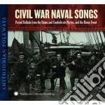 Civil war naval songs cd musicale di Artisti Vari
