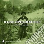 Classic appalachian blues cd musicale di ARTISTI VARI