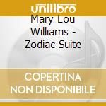 Mary Lou Williams - Zodiac Suite cd musicale di WILLIAMS MARY LOU