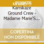 Kamikaze Ground Crew - Madame Marie'S Temple Of Knowledge cd musicale di Kamikaze ground crew