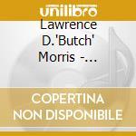 Lawrence D.'Butch' Morris - Conduction Vol.28/31 cd musicale di Lawrence d.