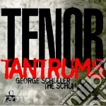 George Schuller & The Schulldogs - Tenor Tantrums cd musicale di George schuller quintet