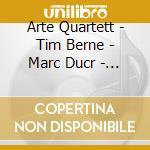 Arte Quartett - Tim Berne - Marc Ducr - Tim Berne -  The Sevens cd musicale di Tim Berne