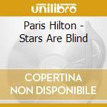 STARS ARE BLIND cd musicale di HILTON PARIS