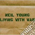 Neil Young - Living With War cd musicale di Neil Young