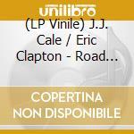 (LP VINILE) ROAD TO ESCONDIDO lp vinile di CAL JJ 7 CLAPTON ERIC