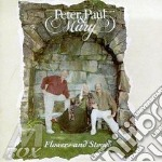 Flowers and stones cd musicale di Peter paul & mary