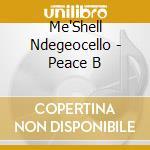 Me'Shell Ndegeocello - Peace B cd musicale di NDEGEOCELLO ME'SHELL