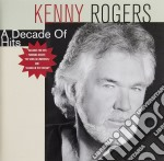 Kenny Rogers - A Decade Of Hits cd musicale di ROGERS KENNY
