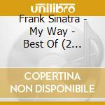 MY WAY/BEST OF(DOPPIO) cd musicale di SINATRA FRANK